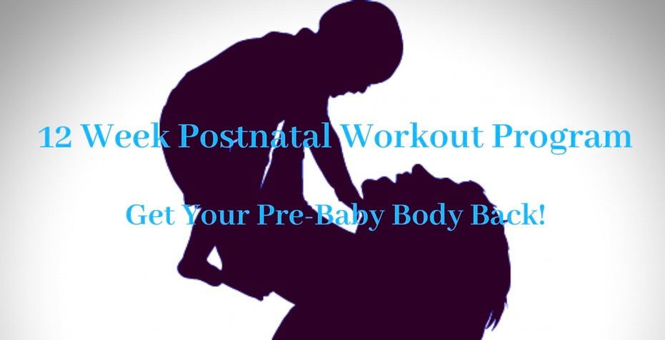 12 Week Postnatal Workout Program