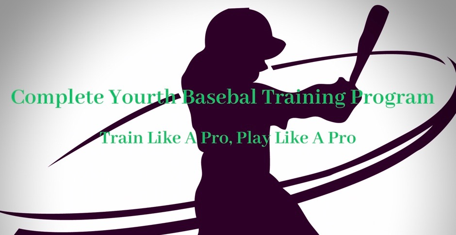Complete Youth Baseball Training Program